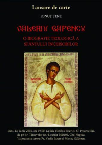 Lansare de carte azi: Prima biografie teologică a lui Valeriu Gafencu, Sfântul Închisorilor