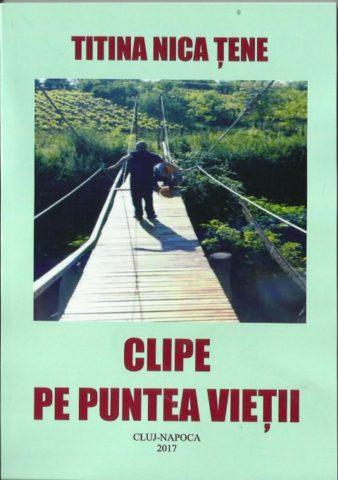 """Rădăcinile fericirii """"Clipe pe puntea vieții"""" de Titina Nica Țene"""