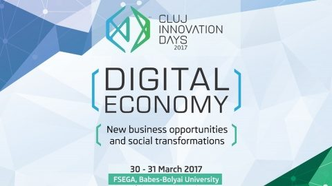 Cluj Innovation Days 2017 pune reflectoarele pe economia digitală