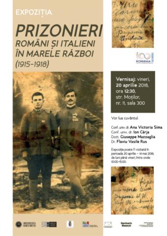 """Vernisajul expoziţiei """"Prizonieri români şi italieni în Marele Război (1915-1918)"""""""