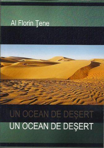 """A apărut romanul """"Un ocean de deşert"""" de Al.Florin Ţene un """"remarcabil saga"""""""