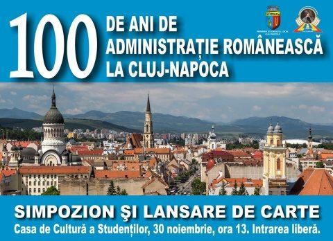 """Societatea AVRAM IANCU: 30 noiembrie 2019 simpozionul """"O sută de ani de administrație românească la Cluj-Napoca"""
