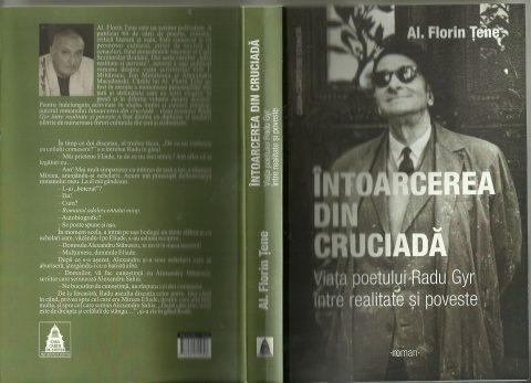 """Lansarea  romanului """"Întoarcerea din cruciadă – viața poetului Radu Gyr  între realitate și poveste"""" de Al.Florin ȚENE"""