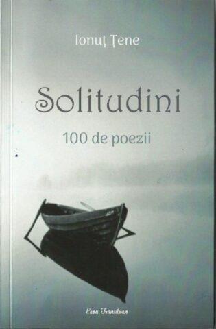 """Cronica literară de Adriana Răducan: """"Solitudini"""" de Ionuț Țene"""