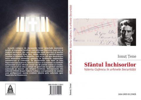 """""""Sfântul Închisorilor. Valeriu Gafencu în arhivele Securității"""". Curând în librării"""