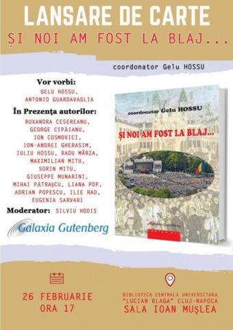 """Asociația """"Cardinal Iuliu Hossu"""" și Editura """"Galaxia Gutenberg"""" anunță lansarea cărții – Și noi am fost la Blaj…coordonată de Gelu Hossu"""