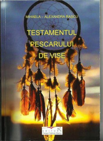 """Mihaela- Alexandra Rașcu: """"Testamentul pescarului de vise"""""""