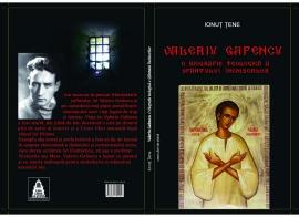Cronica de carte: Valeriu Gafencu – o biografie teologică a Sfântului Închisorilor