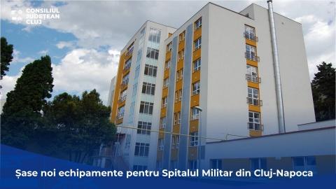 Noi echipamente medicale achiziționate de Consiliul Județean Cluj pentru Spitalul Militar
